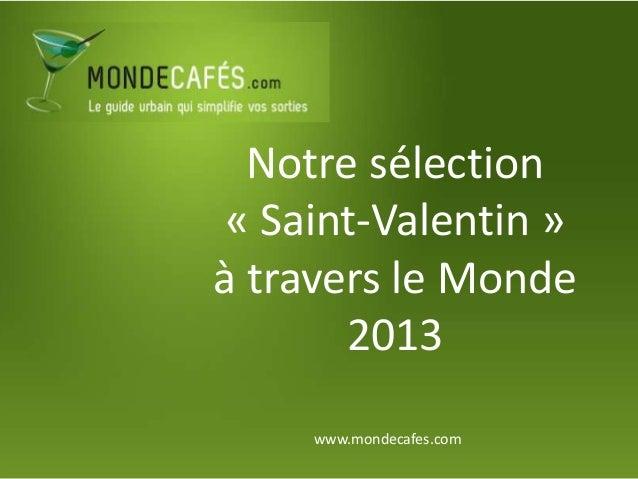 Notre sélection « Saint-Valentin »à travers le Monde       2013     www.mondecafes.com