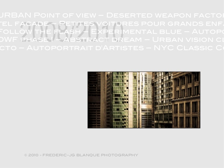 URBAN Point of view – Deserted weapon factor    2008/2010tel facade – Petites voitures pour grands enfaFollow the flash – ...