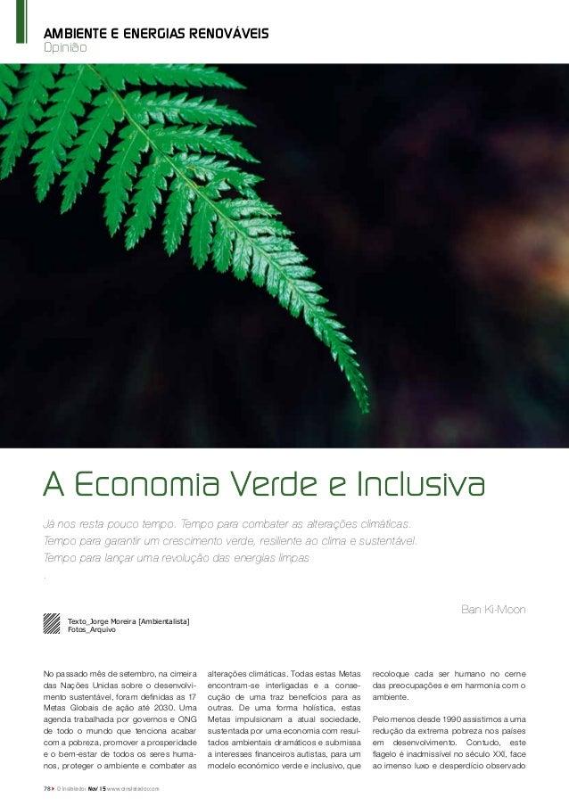 78 O Instalador Nov'15 www.oinstalador.com Opinião AMBIENTE E ENERGIAS RENOVÁVEIS A Economia Verde e Inclusiva Já nos rest...