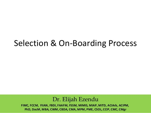 Selection and on boarding process