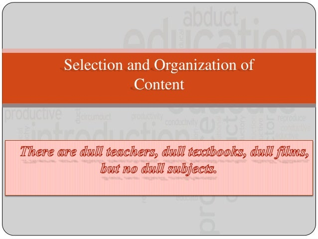 selection and organization of contents 22 selecting resources when we talk about organizing systems, we often do so  in terms of the contents of their collections this implies that the most.