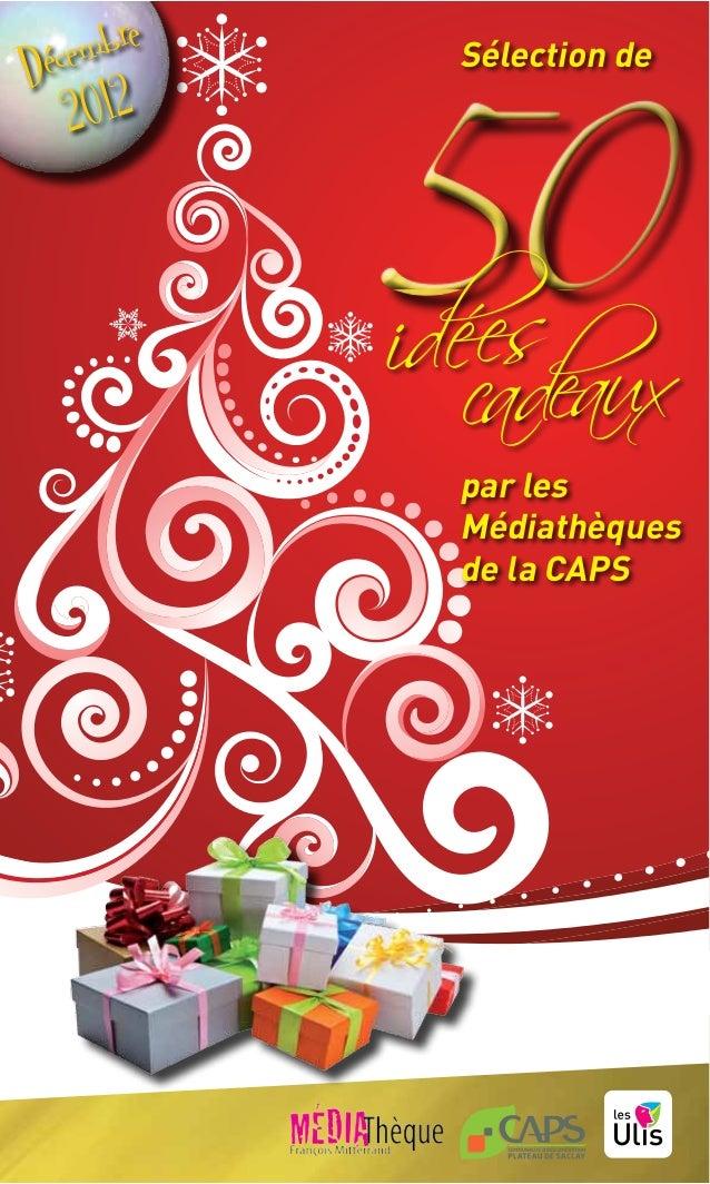Décembre   Sélection de   2012           par les           Médiathèques           de la CAPS