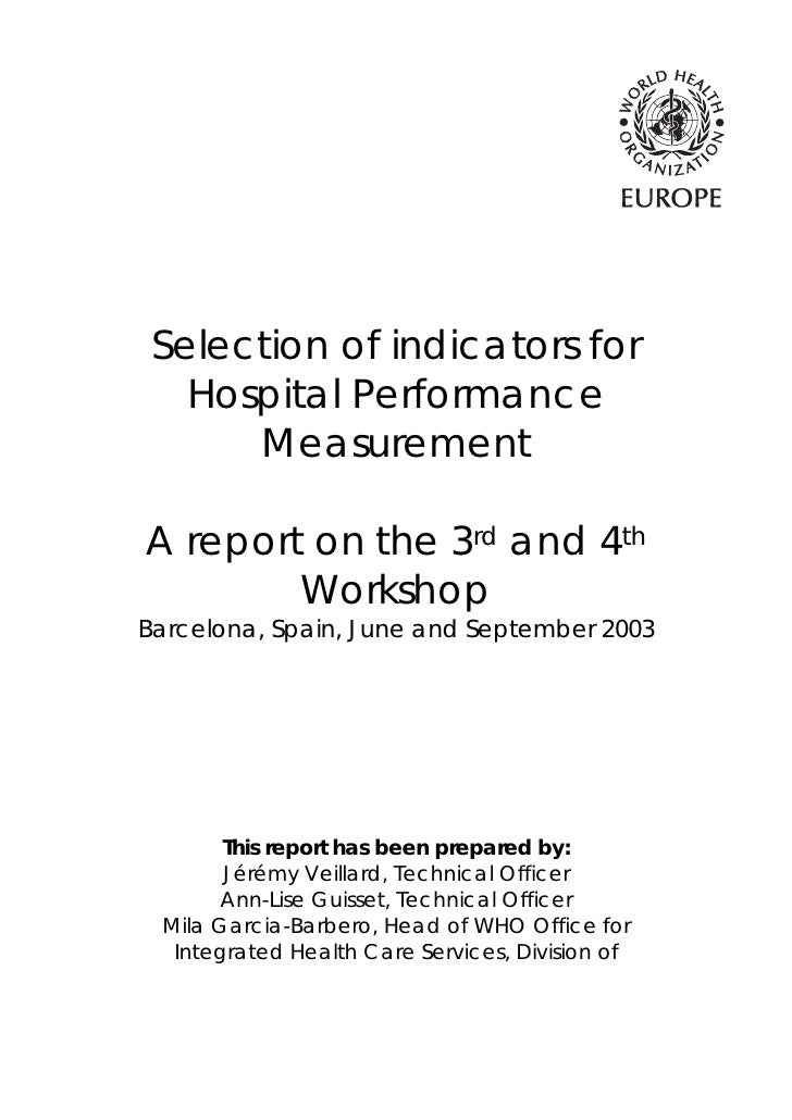 Selection of indicators for    Hospital Performance       Measurement  A report on the 3rd and 4th         Workshop Barcel...