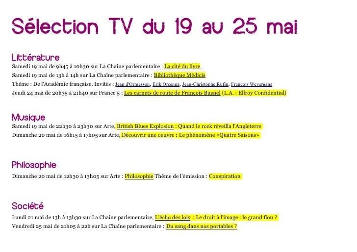 Sélection TV du 19 au 25 maiLittératureSamedi 19 mai de 9h45 à 10h30 sur La Chaîne parlementaire : La cité du livreSamedi ...