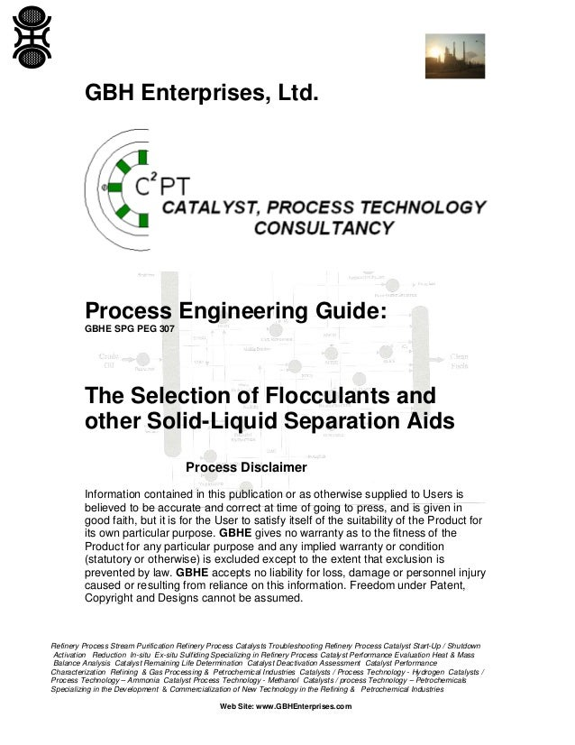 GBH Enterprises, Ltd.  Process Engineering Guide: GBHE SPG PEG 307  The Selection of Flocculants and other Solid-Liquid Se...