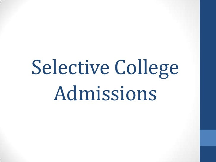 Selective College Admissions<br />