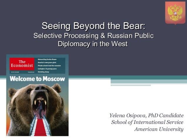 Seeing Beyond the Bear:Seeing Beyond the Bear: Selective Processing & Russian PublicSelective Processing & Russian Public ...