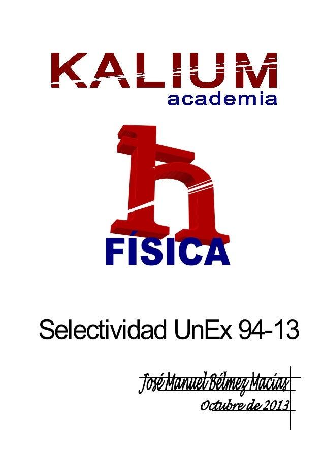 PRUEBAS DE ACCESO A LA UNIVERSIDAD DE EXTREMADURA  FÍSICA  Junio 1994 El alumno elegirá uno de los dos repertorios siguien...