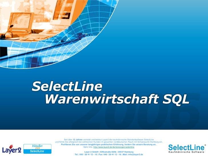 Seit über 12 Jahren vertreibt und betreut Layer2 die kaufmännische Standardsoftware SelectLine und führte Sie erfolgreich ...