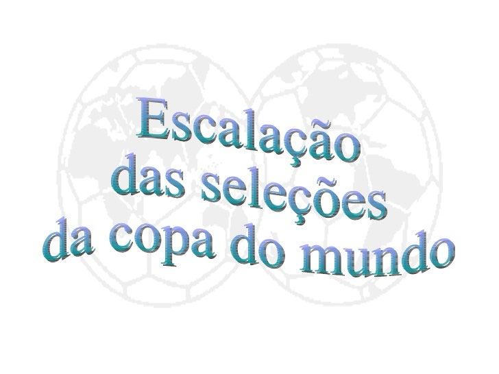 Escalação das seleções da copa do mundo