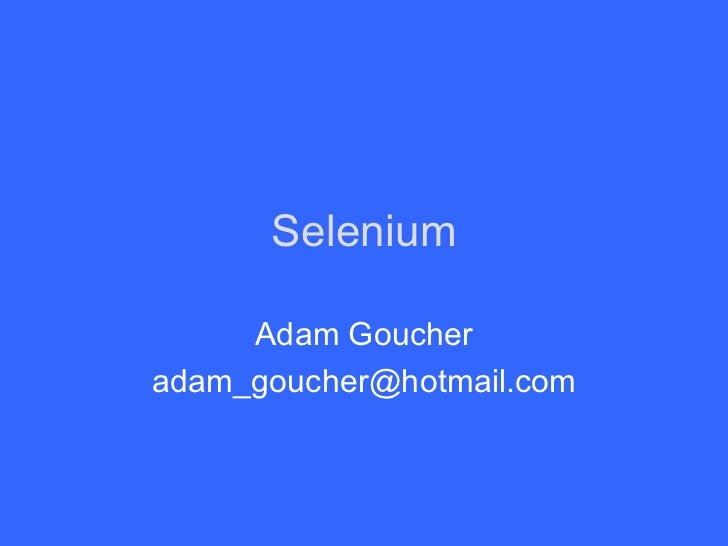 Selenium Adam Goucher [email_address]