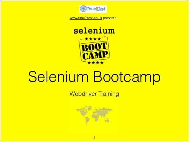 www.time2test.co.uk presents  Selenium Bootcamp Webdriver Training  !1