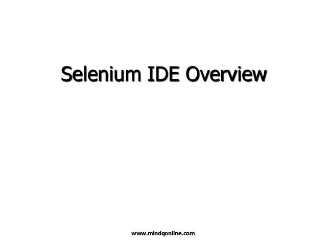 Selenium IDE Overview  www.mindqonline.com
