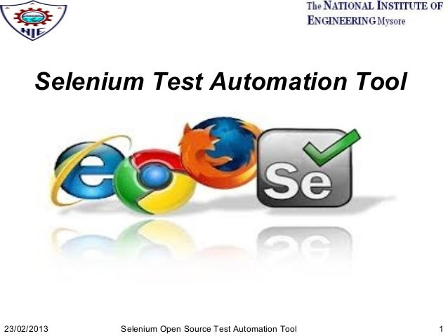 Selenium Test Automation Tool  23/02/2013  Selenium Open Source Test Automation Tool  1