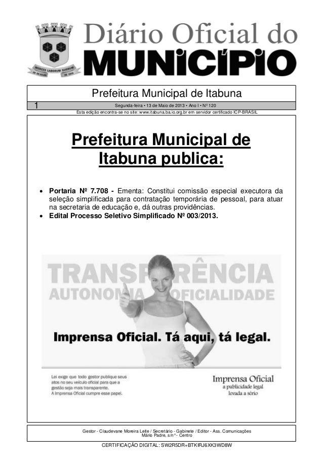 Prefeitura Municipal deItabuna publica:• Portaria Nº 7.708 - Ementa: Constitui comissão especial executora daseleção simpl...