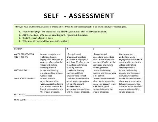 SELF - ASSESSMENT Here you have a rubric for evaluate your process about Three R's and waste segregation. Be aware about y...