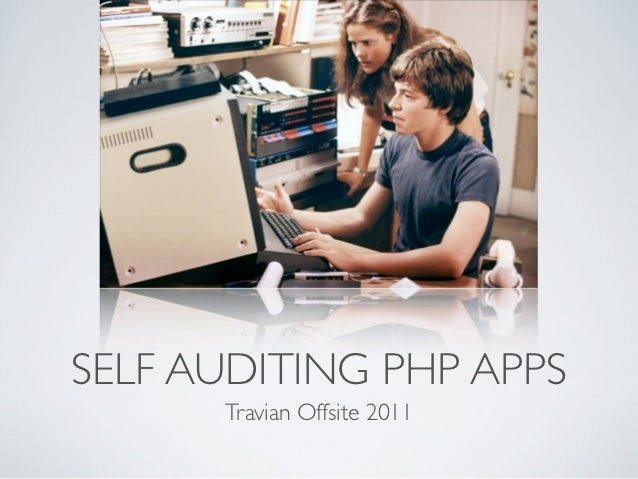 SELF AUDITING PHP APPS      Travian Offsite 2011
