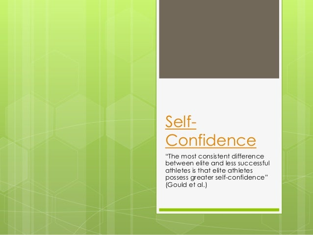 "SelfConfidence ""The most consistent difference between elite and less successful athletes is that elite athletes possess g..."