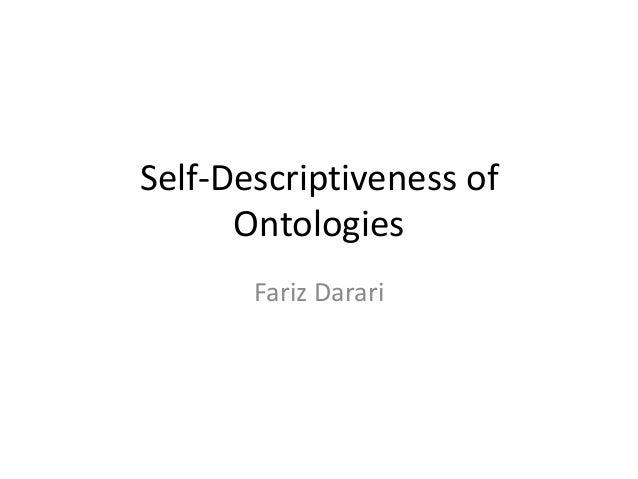 Self-Descriptiveness of      Ontologies       Fariz Darari