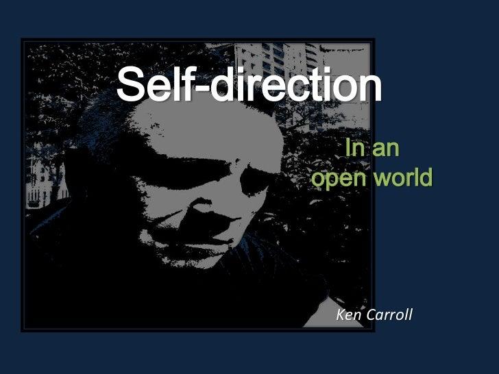 Self-direction<br />In an <br />open world<br />Ken Carroll<br />