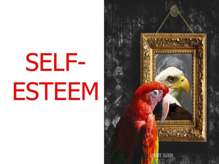 Self esteem-100717085604-phpapp02