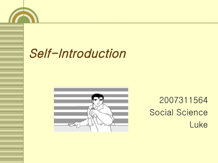 Self-Introduction 2007311564 Social Science Luke