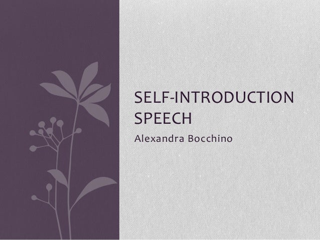 thesis statement for self introduction speech High quality qualified writers will work will help you with your paper.
