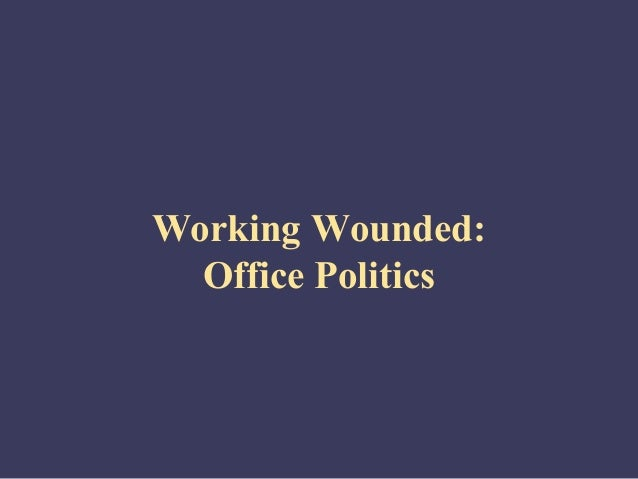 Self management working-wounded_office_politics