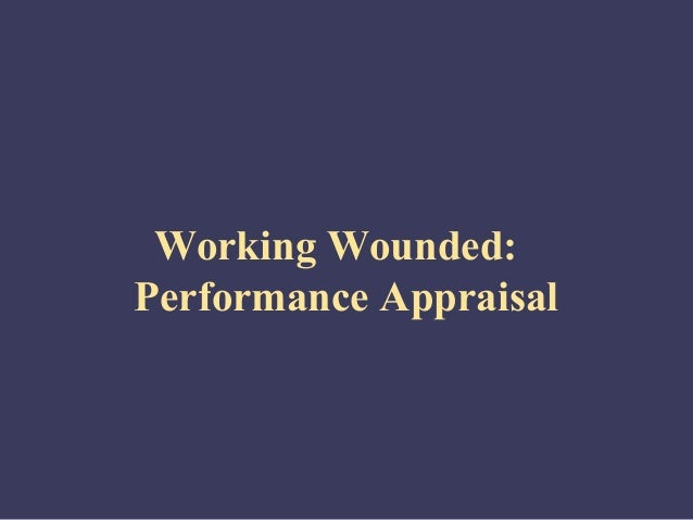 Working Wounded:Performance Appraisal