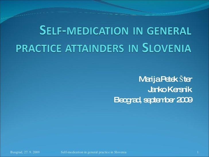 Self Medication In General Practice Attainders In Slovenia.Ppt Beograd
