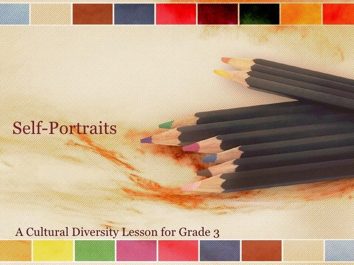 Self-Portraits A Cultural Diversity Lesson for Grade 3