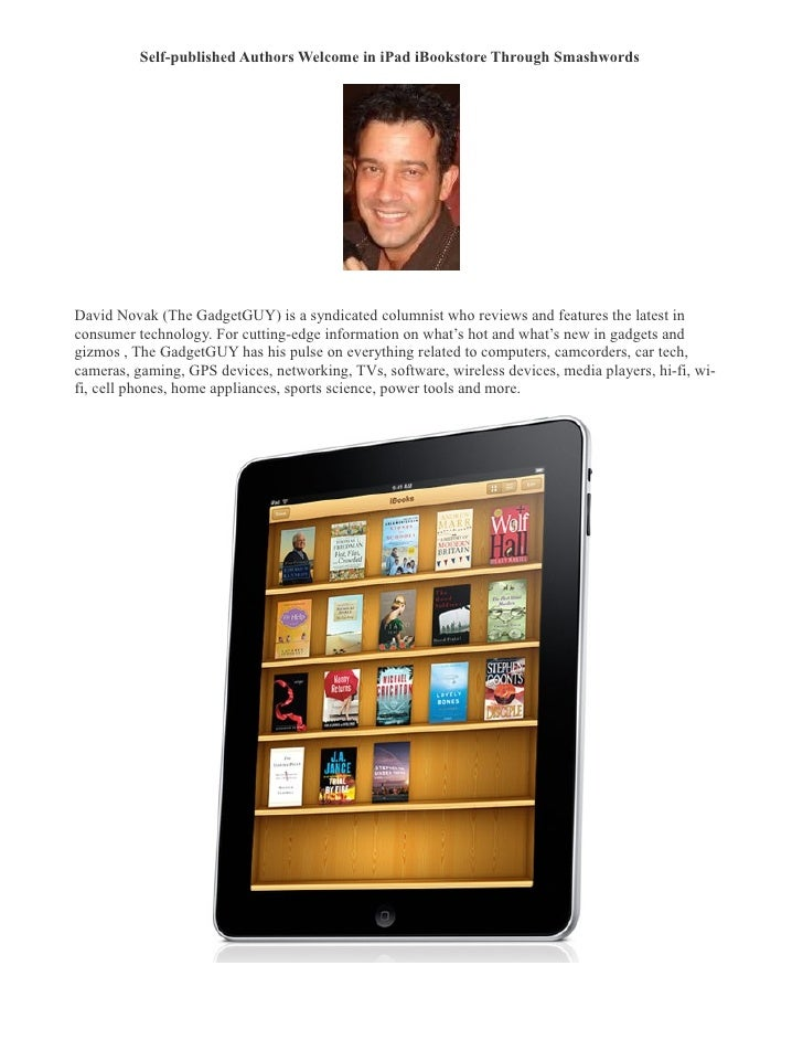 Self-published Authors Welcome in iPad iBookstore Through Smashwords �     David Novak (The GadgetGUY) is a syndicated col...