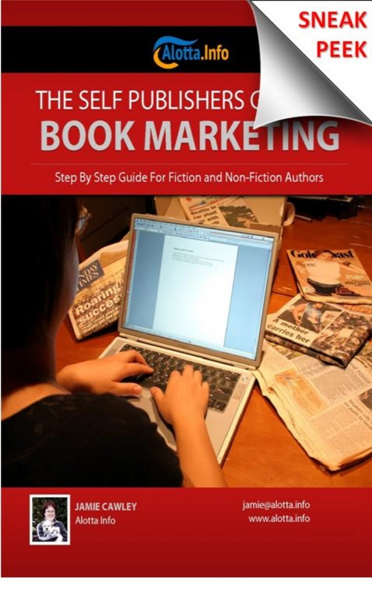 THE SELF PUBLISHERS GUIDE   TO BOOK MARKETING STEP BY STEP GUIDE FOR FICTION AND        NON -FICTION AUTHORS          JAMI...