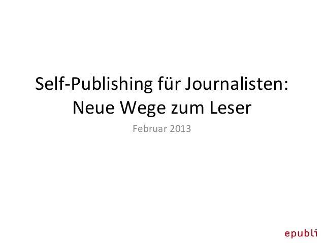 Self-Publishing für Journalisten: Neue Wege zum Leser Februar 2013