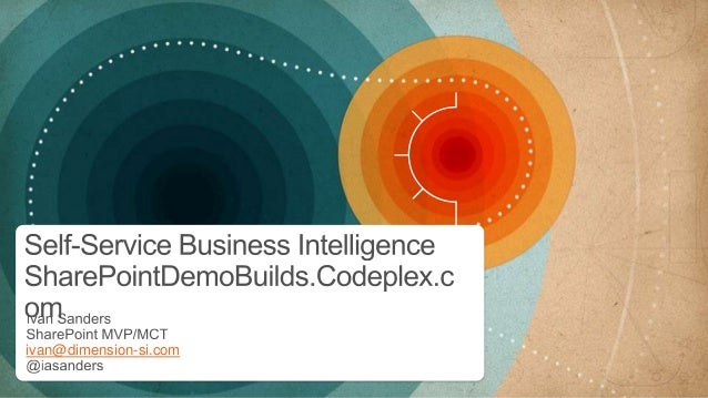 SharePointDemoBuilds.Codeplex.com for SharePoint 2013 Self-Service Business Intelligence