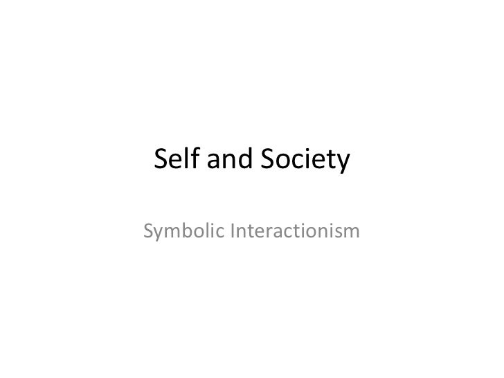 Self and SocietySymbolic Interactionism