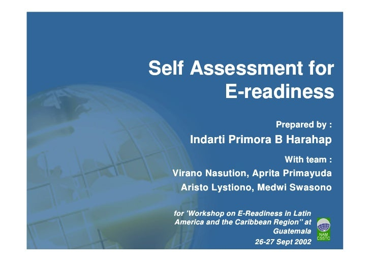 Self Assessment for        E-readiness                             Prepared by :      Indarti Primora B Harahap           ...