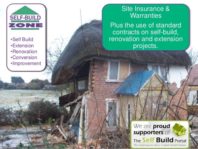 Site Insurance & Warranties - Standard contracts on self-build, renovation and extension projects.