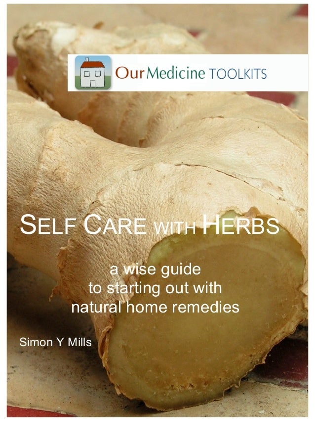 SELF CARE WITH HERBSa wise guideto starting out withnatural home remediesSimon Y Mills