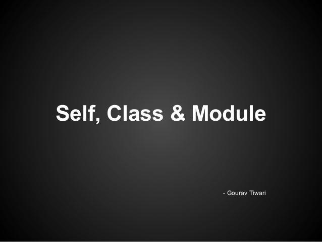 Self, Class & Module - Gourav Tiwari