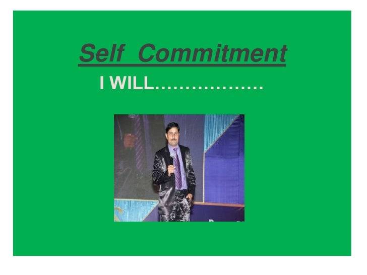 Self  Commitment <br />I WILL………………<br />