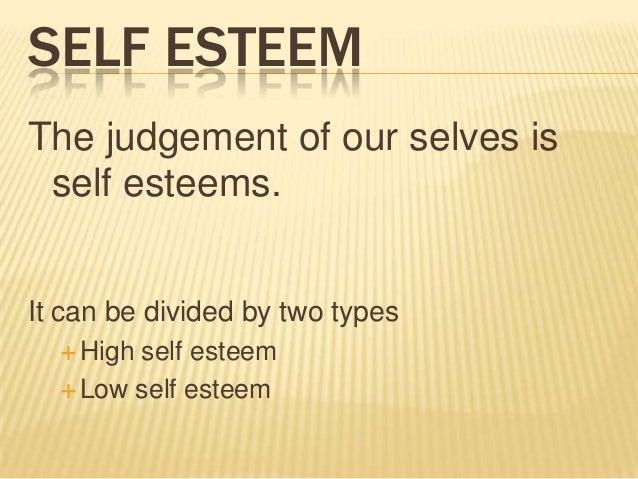 High Self Confidence Low Self Esteem Low Self Esteem  Low Self
