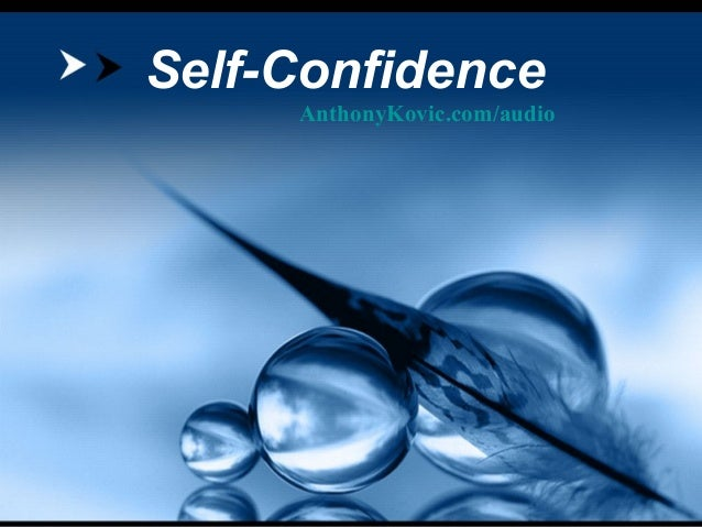 Self-Confidence AnthonyKovic.com/audio
