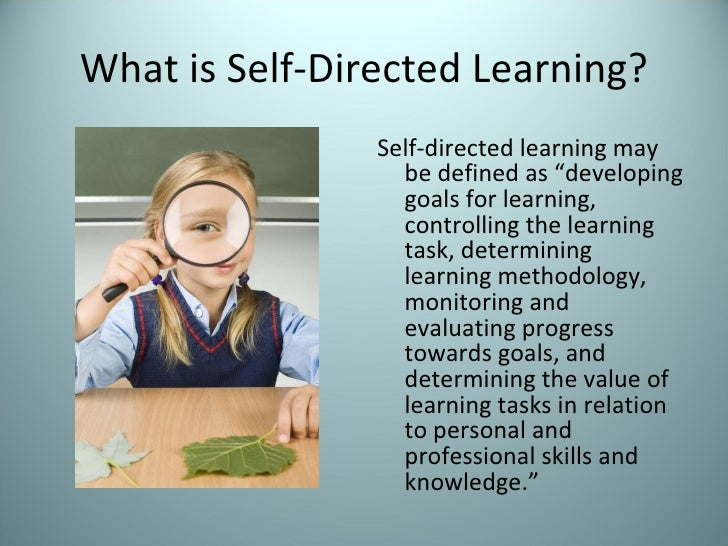 self directed learning as defined by steltenpohl shipton villines The element of culture plays an important role in adult learning and it has been noted that self-directed learning is the central concept in the study and practice of.