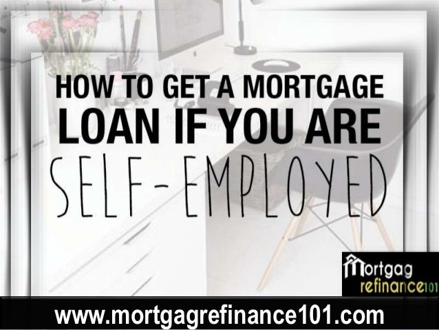 how to refinance mortgage when self employed. Black Bedroom Furniture Sets. Home Design Ideas