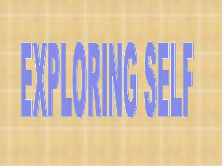 Self exploration