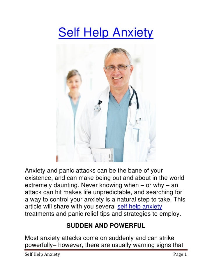 Self Help Anxiety     Anxiety and panic attacks can be the bane of your existence, and can make being out and about in the...