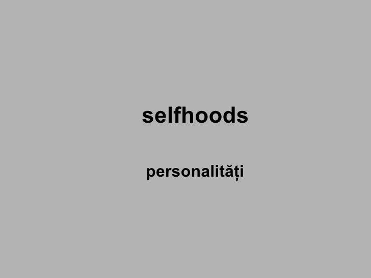 selfhoods personalităţi
