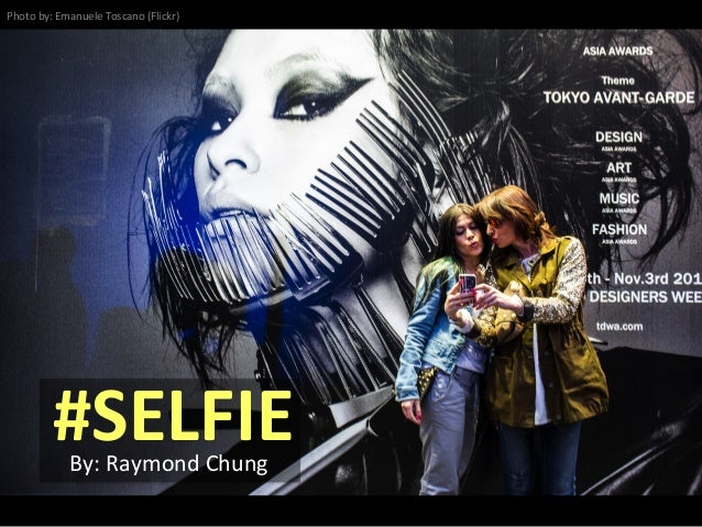 #SELFIE  By:  Raymond  Chung   Photo  by:  Emanuele  Toscano  (Flickr)