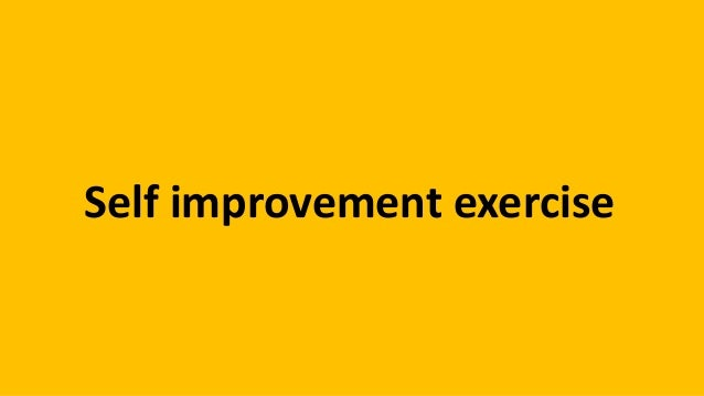 Self improvement exercise